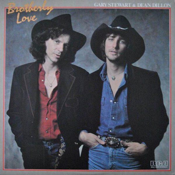 Dean Dillon & Gary Stewart - Brotherly Love