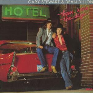 Dean Dillon & Gary Stewart - Those Were the Days